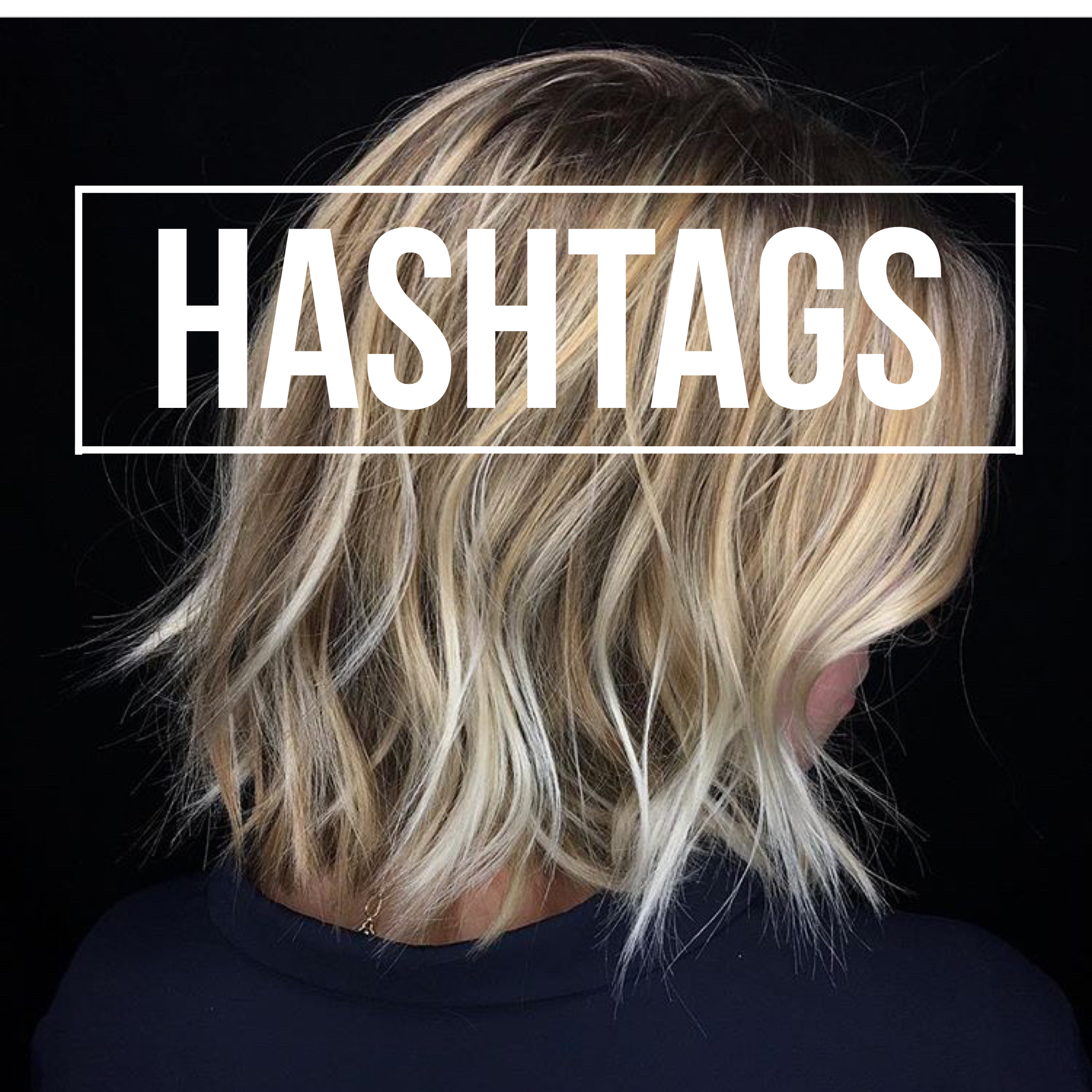 Best Instagram Hashtags For Hairdressers \u2013 Edward Wright Designs